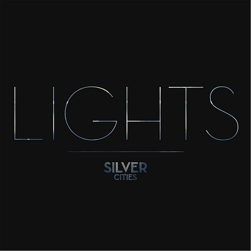 Lights by Silver Cities