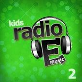 Radio E Kids: 2 by Radio E