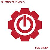 Sub Rosa by Simeon Flick