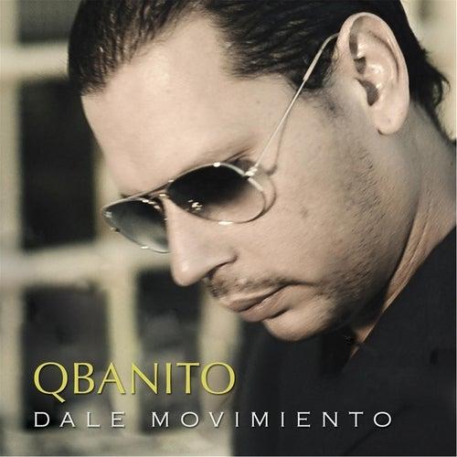 Dale Movimiento by Qbanito