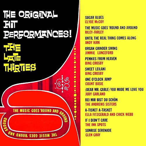 The Original Hit Performances! The Late Thirties by Various Artists