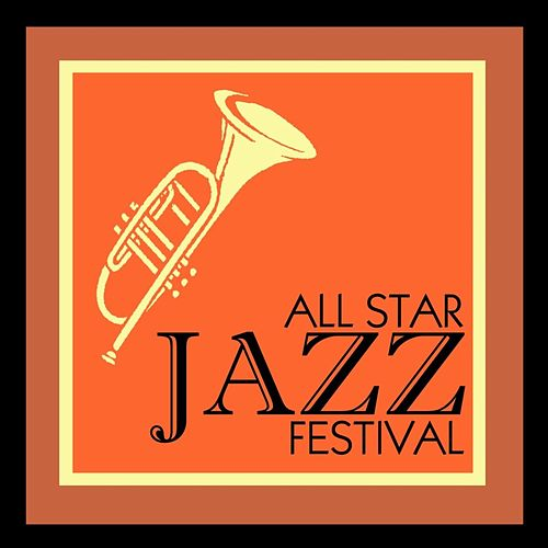 All Star Jazz Festival by Various Artists