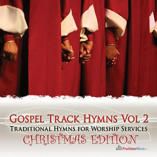 Instrumental Gospel Track Hymns Vol. 2 Christmas Edition by Fruition Music Inc.