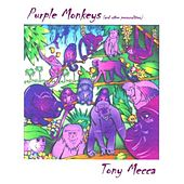 Purple Monkeys by Tony Mecca