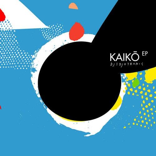 Kaikō EP by Djedjotronic