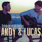 Echandote De Menos by Andy & Lucas