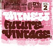Witness Future Vintage Vol.2 by Various Artists