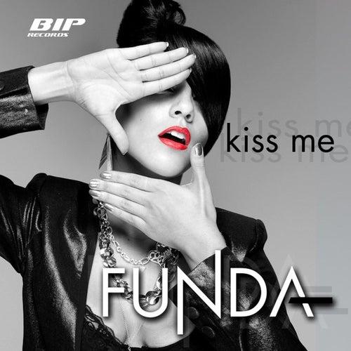 Kiss Me Radio Edit by Funda