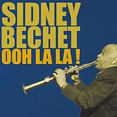 Ooh La La! by Sidney Bechet