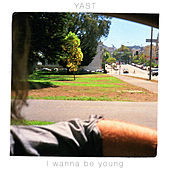 I Wanna Be Young by Yast