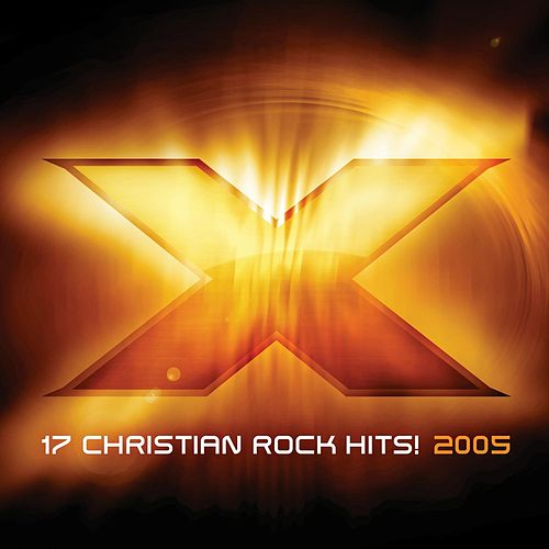 X 2005: 17 Christian Rock Hits! von Various Artists