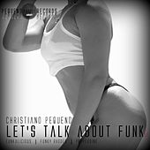 Let's Talk About Funk - Single by Christiano Pequeno