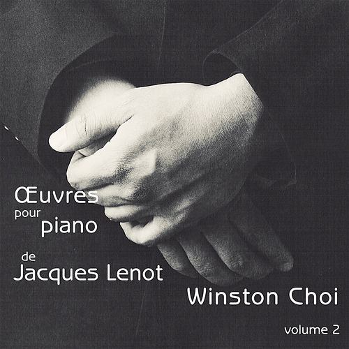 Lenot: Oeuvres pour piano, Vol. 2 by Winston Choi