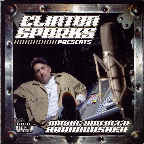 Maybe You Been Brainwashed by Clinton Sparks
