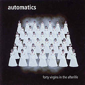 Fourty Virgins in the Afterlife by The Automatics