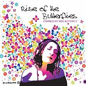 Rise Of The Butterflies compiled by DJane Miss Butterfly by Various Artists