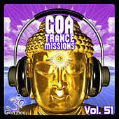 Goa Trance Missions, Vol. 51: Best of Psytrance,Techno, Hard Dance, Progressive, Tech House, Ambient by Various Artists
