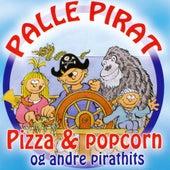 Pizza & Popcorn Og Andre Pirathits by Palle Pirat