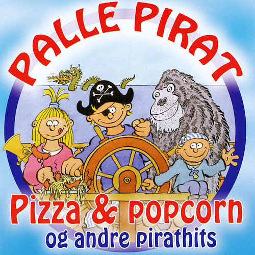 Pizza & Popcorn Og Andre Pirathits by Palle Pirat