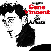 A Tribute to Gene Vincent by 50' Artists by Various Artists