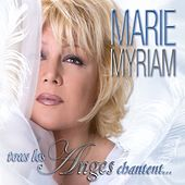 Tous les anges chantent... by Marie Myriam