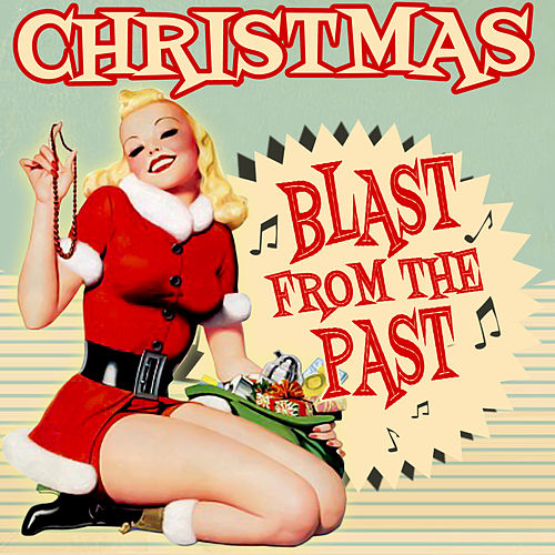 Christmas Blast from the Past by Various Artists