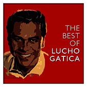 The Best of Lucho Gatica by Lucho Gatica