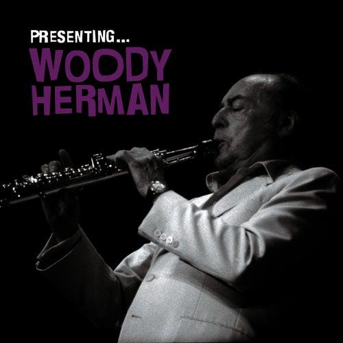 Presenting… Woody Herman by Woody Herman