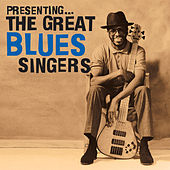 Presenting… the Great Blues Singers by Various Artists