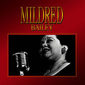 Mildred Bailey by Mildred Bailey