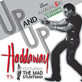 Up and Up (Feat. The Mad Stuntman) - Single von Haddaway