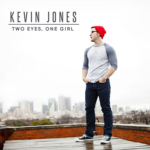 Two Eyes, One Girl - Single by Kevin Jones