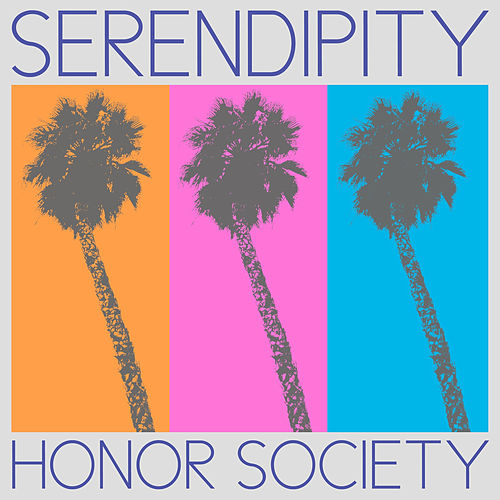 Serendipity by Honor Society