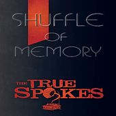 Shuffle of Memory by The True Spokes