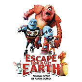 Escape from Planet Earth by Aaron Zigman