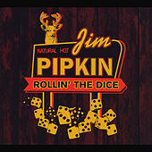 Rollin the Dice by Jim Pipkin