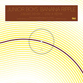 Banana Ripple (Remixes) von Junior Boys