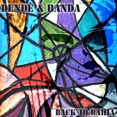 Back to Bahia by Dendê