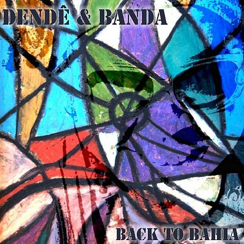 Back to Bahia by Dendê
