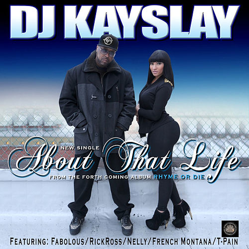 About That Life (feat. Fabolous, T Pain, Rick Ross, Nelly & French Montana) (Clean) by DJ Kayslay