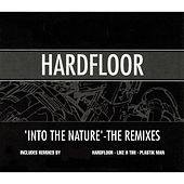 Into the Nature (The Remixes) by Hardfloor