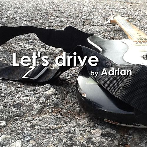 Let's Drive by Adrian