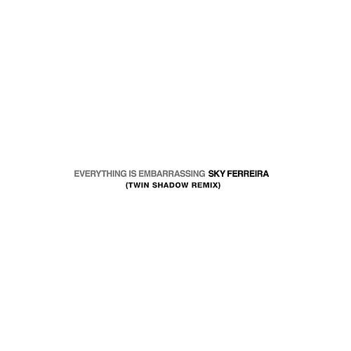Everything is Embarassing (Twin Shadow Remix) by Sky Ferreira