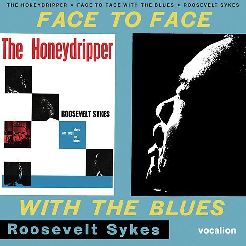 The Honeydripper & Face to Face With the Blues by Roosevelt Sykes