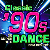 Classic 90s Dance - 30 Super Hits by CDM Project
