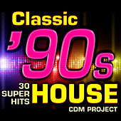 Classic 90s House - 30 Super Hits by CDM Project