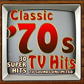 Classic 70s TV Hits - 30 Super Hits by TV Sounds Unlimited