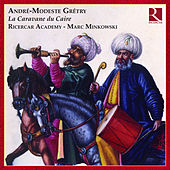 Grétry: La Caravane du Caire by Various Artists