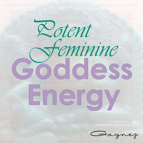 Potent Feminine Goddess Energy by Gagnez