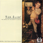 Fur Elise - The World Of Children's Classics by Mira Yevtich-richter